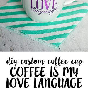 DIY Custom Coffee Is My Love Language Mug