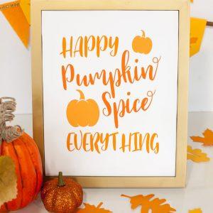 Happy Pumpkin Spice Everything Free Printable Art