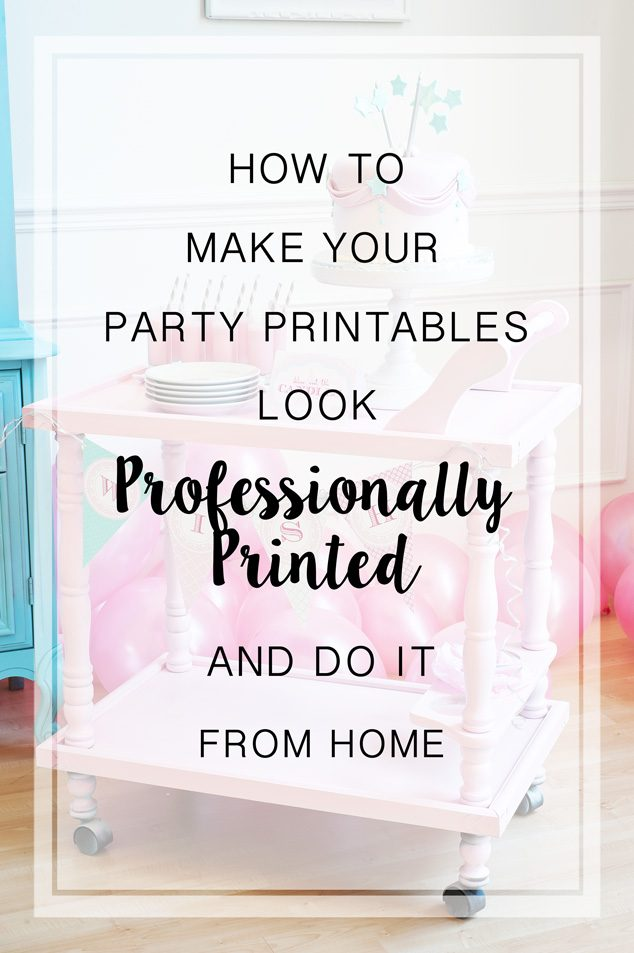 How to make your party printables look professional